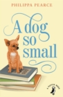 A Dog So Small - Book