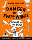 Danger is Still Everywhere: Beware of the Dog (Danger is Everywhere book 2) - eBook