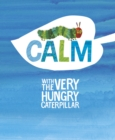 Calm with the Very Hungry Caterpillar - Book