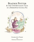 Beatrix Potter and the Unfortunate Tale of the Guinea Pig - Book