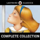 Ladybird Classics: The Complete Audio Collection - eAudiobook