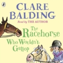 The Racehorse Who Wouldn't Gallop - eAudiobook