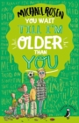 You Wait Till I'm Older Than You! - Book