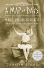 A Map of Days : Miss Peregrine's Peculiar Children - eBook