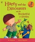 Harry and the Dinosaurs and the Bucketful of Stories - Book