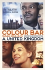 Colour Bar : The triumph of Seretse Khama and His Nation - eBook