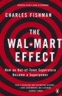 The Wal-Mart Effect : How an Out-of-town Superstore Became a Superpower - eBook