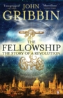 The Fellowship : The Story of a Revolution - eBook