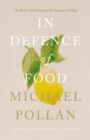 In Defence of Food : The Myth of Nutrition and the Pleasures of Eating - eBook