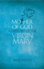 Mother of God : A History of the Virgin Mary - eBook