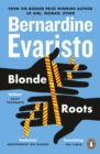 Blonde Roots : From the Booker prize-winning author of Girl, Woman, Other - eBook