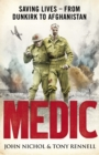 Medic : Saving Lives - From Dunkirk to Afghanistan - eBook