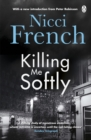 Killing Me Softly : With a new introduction by Peter Robinson - eBook