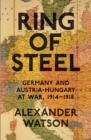 Ring of Steel : Germany and Austria-Hungary at War, 1914-1918 - eBook