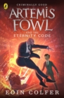Artemis Fowl and the Eternity Code - eBook
