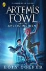 Artemis Fowl and The Arctic Incident : The Arctic Incident - eBook