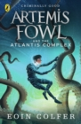 Artemis Fowl and the Atlantis Complex - eBook