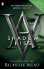Vampire Academy: Shadow Kiss (book 3) - eBook