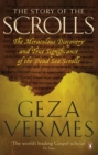 The Story of the Scrolls : The miraculous discovery and true significance of the Dead Sea Scrolls - eBook