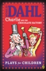 Charlie and the Chocolate Factory : Plays for Children - eBook