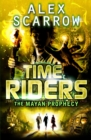 TimeRiders: The Mayan Prophecy (Book 8) - eBook