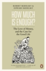 How Much is Enough? : Money and the Good Life - eBook