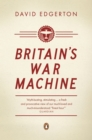 Britain's War Machine : Weapons, Resources and Experts in the Second World War - eBook