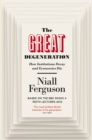 The Great Degeneration : How Institutions Decay and Economies Die - Book