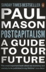 PostCapitalism : A Guide to Our Future - Book
