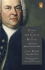 Music in the Castle of Heaven : A Portrait of Johann Sebastian Bach - Book