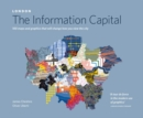 London: The Information Capital : 100 Maps and Graphics That Will Change How You View the City - Book