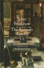 The Animals Among Us : The New Science of Anthrozoology - Book