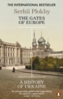The Gates of Europe : A History of Ukraine - Book