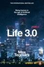 Life 3.0 : Being Human in the Age of Artificial Intelligence - eBook