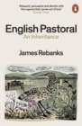 English Pastoral : An Inheritance - The Sunday Times bestseller from the author of The Shepherd's Life - eBook