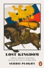 Lost Kingdom : A History of Russian Nationalism from Ivan the Great to Vladimir Putin - Book