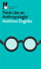 Think Like an Anthropologist - Book