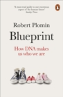 Blueprint : How DNA Makes Us Who We Are - Book