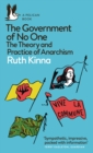The Government of No One : The Theory and Practice of Anarchism - Book