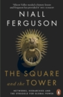 The Square and the Tower : Networks, Hierarchies and the Struggle for Global Power - eBook