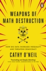 Weapons of Math Destruction : How Big Data Increases Inequality and Threatens Democracy - Book