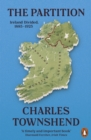 The Partition : Ireland Divided, 1885-1925 - eBook