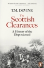 The Scottish Clearances : A History of the Dispossessed, 1600-1900 - eBook