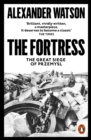 The Fortress : The Great Siege of Przemysl - Book