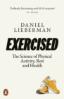 Exercised : The Science of Physical Activity, Rest and Health - Book