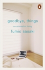 Goodbye, Things : On Minimalist Living - eBook