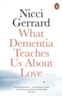 What Dementia Teaches Us About Love - Book