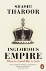 Inglorious Empire : What the British Did to India - Book