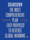 Drawdown : The Most Comprehensive Plan Ever Proposed to Reverse Global Warming - Book