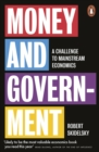 Money and Government : A Challenge to Mainstream Economics - Book